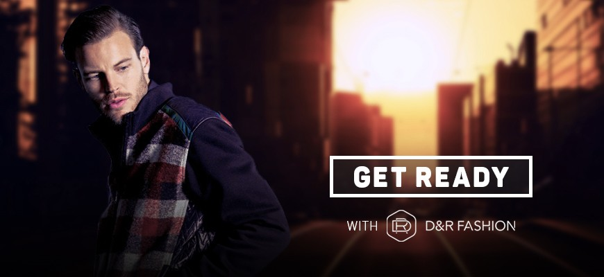 Get Ready with D&R Fashion
